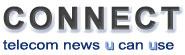 Connect — telecom news U can Use