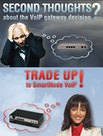 Second thoughts about that VoIP gateway decision? Trade UP to SmartNode!