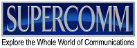 SUPERCOMM - Explore the Whole World of Communication