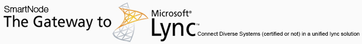 SmartNode - the Gateway to Microsoft Lync. Connect Diverse Systems (certified or not) in a unified lynch solution