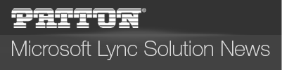 PATTON Microsoft Lync Solutions News