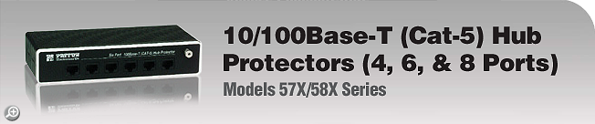 Model 57X/58X Series 10/100Base-T (Cat-5) Hub Protectors (4, 6, & 8 Ports)