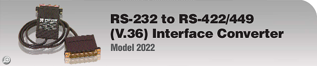 Model 2022 RS-232 to RS-422/449 (V.36) Interface Converter