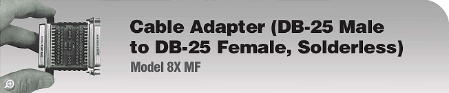 Model 8X MF Cable Adapter (DB-25 Male to DB-25 Female, Solderless)