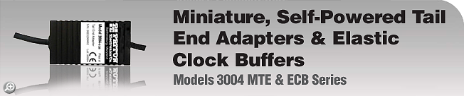 Model 3004 MTE & ECB Series Miniature, Self-Powered, Tail End Adapters & Elastic Clock Buffers