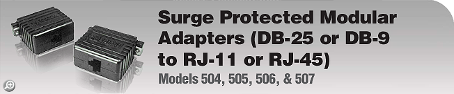 Model 504, 505, 506, & 507 Surge Protected Modular Adapters (DB-25 or DB-9 to RJ-11 or RJ-45)
