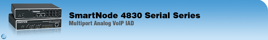 SmartNode 4830 Analog Serial VoIP IAD Analog VoIP IAD | up to 8 FXS/FXO ports + Serial WAN Router