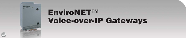 EnviroNET™ Voice-Over-IP Gateways Voice-Over-IP Gateways