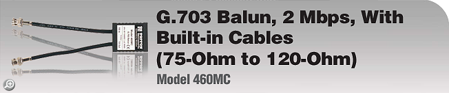 Model 460MC G.703 Balun, 2 Mbps, With Built-in Cables (75-Ohm to 120-Ohm)