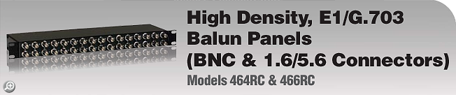 Model 464RC & 466RC High Density, E1/G.703 Balun Panels (BNC & 1.6/5.6 Connectors)