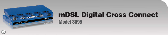 Model 3095 End of Life Notice - mDSL Products. This legacy product is not recommended for new installations. For next-generation alternatives, please see Patton's Model 3224 G.SHDSL IpDSLAM.