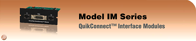 Model IM Series&nbsp;<I>QuikConnect�</I> Interface Modules