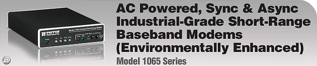 Model 1065 Series AC Powered,Synchronous & Asynchronous, Industrial, Short-Range Modem