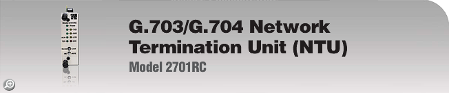 Model 2701RC G.703/G.704 Network Termination Unit (NTU)